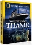 National Geographic : Los Secretos Del Titanic
