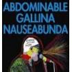 ESPERANT LA FI DEL MÓN: ABDOMINABLE GALLINA NAUSEABUNDA
