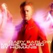 Music Played By Humans: Gary Barlow (CD - Edición Limitada Deluxe)