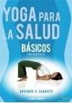 Yoga Para La Salud 1 : Básicos - Principiante