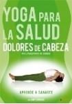 Yoga Para La Salud 2 : Dolores De Cabeza - Principiante / Intermedio