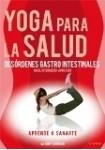 Yoga Para La Salud 4 : Desórdenes Gastro-Intestinales - Intermedio / Avanzado