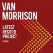 Latest Record Project Volume I: Van Morrison CD(2)