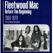Before The Beginning - Vol. 1 Live 1968 (Fleetwood Mac) CD(3)