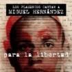 Los flamencos cantan a Miguel Hernández: Para la libertad CD
