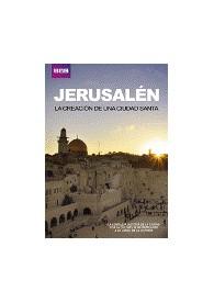 Jerusalén : La Creación De Una Ciudad Santa