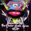 Supermartxé: You'll Never Dance Alone
