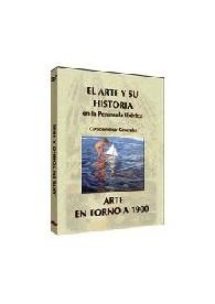 EL ARTE Y SU HISTORIA EN LA PENÍNSULA IBÉRICA: Arte en torno a 1900 DVD
