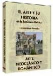 EL ARTE Y SU HISTORIA EN LA PENÍNSULA IBÉRICA: Arte Neoclásico y Romántico  DVD