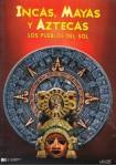Incas, Mayas Y Aztecas: Los Pueblos Del Sol