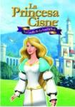 La Princesa Cisne : Un Cuento De La Familia Real