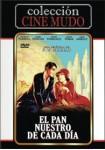 El Pan Nuestro De Cada Día - Colección Cine Mudo