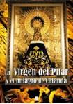 La Virgen Del Pilar Y El Milagro De Calanda