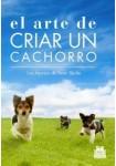 EL ARTE DE CRIAR UN CACHORRO (Libro)