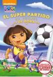 Dora La Exploradora : El Super Partido De Fútbol De Dora