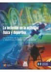 INCLUSIÓN EN LA ACTIVIDAD FÍSICA Y DEPORTIVA, LA (Bicolor - LIBRO + DVD)