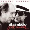 El símbolo y el cuate: Serrat y Sabina CD+DVD