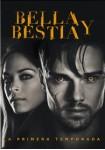 Bella Y Bestia - 1ª Temporada
