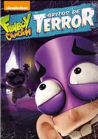 Fanboy & Chum Chum : Gritos De Terror