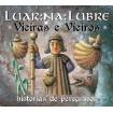 Vieiras e Vieiros.Historias De Peregrinos: Luar Na Lubre CD(2)