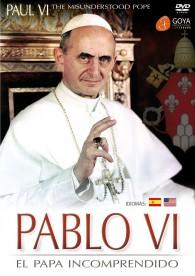 Pablo VI. El Papa Incomprendido
