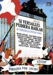 Si Versailles Pudiera Hablar (V.O.S.)