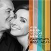 Canciones Regaladas: Ana Belén y Víctor Manuel CD