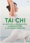 Tai Chi (El arte de la relajación, la respiración y la concentración)