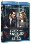 Sólo Los Ángeles Tienen Alas (Blu-Ray)