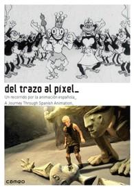 Del Trazo Al Pixel, Un recorrido por la animación española. 3 DVD+ libro