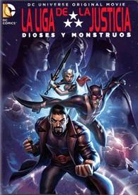 La Liga De La Justicia : Dioses Y Monstruos