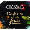 Desfes-Te de Festa: Crossing (CD)