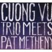 Cuong Vu Trio Meets Pat Metheny: Cuong Vu & Pat Metheny (CD)