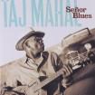 Senor Blues: Taj Mahal CD