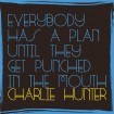 Everybody Has A Plan Until They Get Punched In The Mouth: Charlie Hunter CD