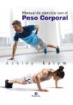 Manual De Ejercicio Con El Peso Corporal (Libro Deportes)