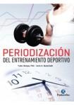 PERIODIZACIÓN DEL ENTRENAMIENTO DEPORTIVO (Nueva edición)