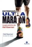 ENTRENAR EL ULTAMARATÓN (La guía práctica de Hal Koerner)
