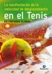 La manifestación de la velocidad de desplazamiento en el tenis (Deportes) Tapa blanda
