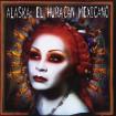 El Huracán Mexicano: Alaska CD(2)