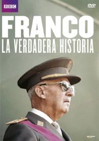 Franco, La Verdadera Historia