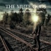 Tardigrades Will Inherit The Earth: The Mute Gods CD