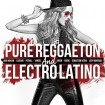 Pure Reggaeton And Electro Latino (CD)