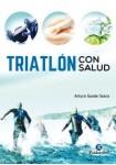 Triatlón con salud (Deportes) Tapa blanda