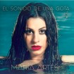 El sonido de una gota: María Artes (CD)