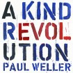 A Kind Revolution: Paul Weller CD