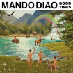 Good Times: Mando Diao CD