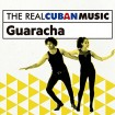 The Real Cuban Music: Guaracha (CD + DVD)