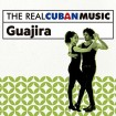 The Real Cuban Music: Guajira (CD + DVD)