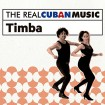 The Real Cuban Music: Timba (CD + DVD)